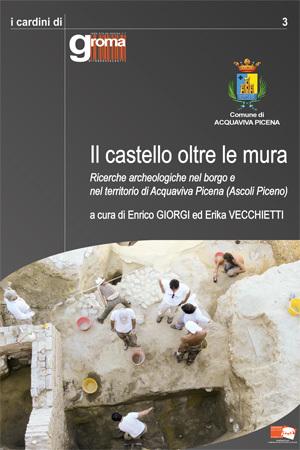 Il castello oltre le mura. Ricerche archeologiche nel borgo e nel territorio di Acquaviva Picena (Ascoli Piceno)