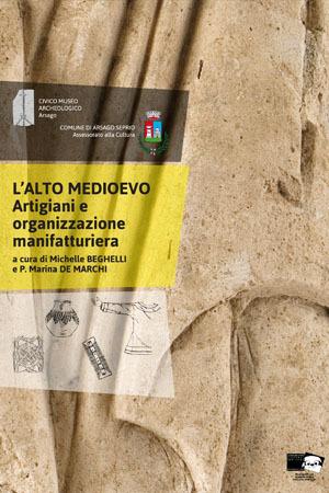 L'Alto Medioevo. Artigiani e organizzazione manifatturiera