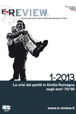 E-Review 1-2013. La crisi dei partiti in Emilia Romagna negli anni '70/'80