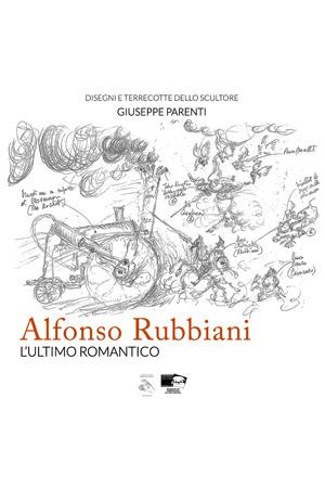 Alfonso Rubbiani. L'ultimo romantico