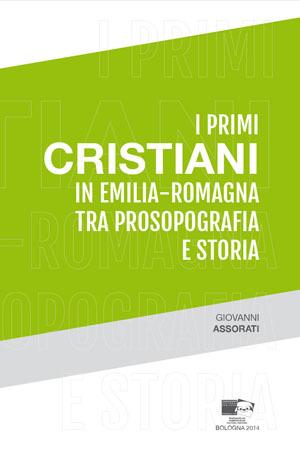 I primi cristiani in Emilia-Romagna tra prosopografia e storia