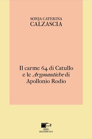 Il carme 64 di Catullo e le Argonautiche di Apollonio Rodio