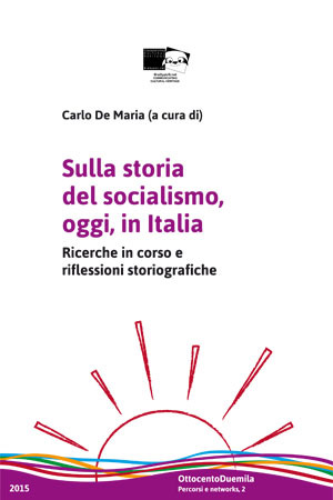 Sulla storia del socialismo, oggi, in Italia. Ricerche in corso e riflessioni storiografiche