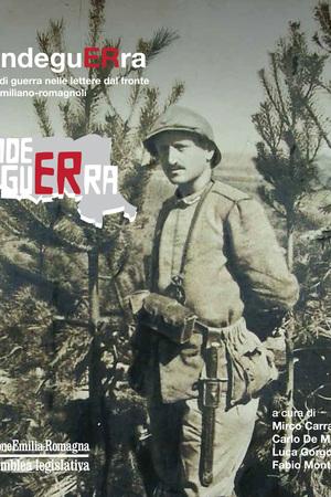 #grandeguERra. Microstorie di guerra nelle lettere dal fronte dei soldati emiliano-romagnoli