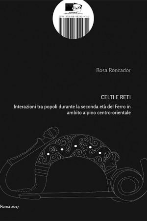 Celti e Reti. Interazioni tra popoli durante la seconda età del Ferro in ambito alpino centro-orientale
