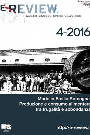 E-Review 4-2016. Made in Emilia Romagna. Produzione e consumo alimentare tra frugalità e abbondanza