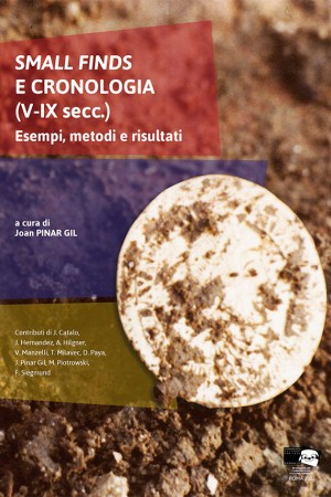 Small finds e cronologia (V-IX secc.). Esempi,metodi e risultati