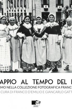 Predappio al tempo del Duce. Il fascismo nella collezione fotografica Franco Nanni
