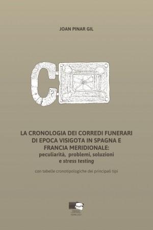 La cronologia dei corredi funerari di epoca visigota in Spagna e  Francia meridionale:  peculiarità,  problemi, soluzioni  e stress testing
