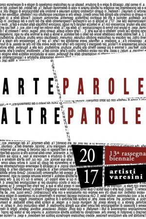 artePAROLE/altrePAROLE 13° Rassegna Biennale Artisti Varesini