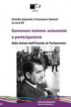 Governare insieme: autonomie e partecipazione. Aldo Aniasi dall'Ossola al Parlamento