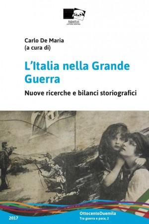 L'Italia nella Grande Guerra. Nuove ricerche e bilanci storiografici