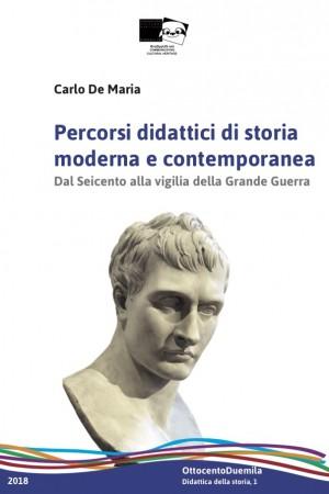 Percorsi didattici di storia  moderna e contemporanea Dal Seicento alla vigilia della Grande Guerra
