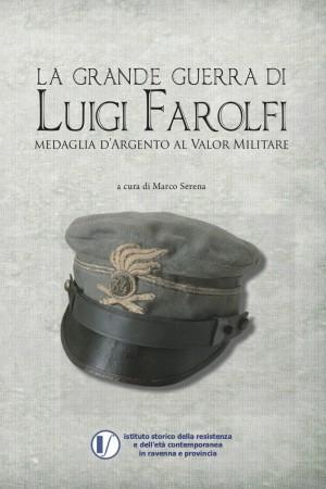 La Grande Guerra di Luigi Farofli medaglia d'Argento al Valor Militare