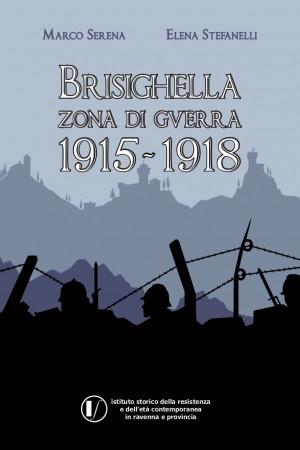 Brisighella zona di guerra. 1915-1918