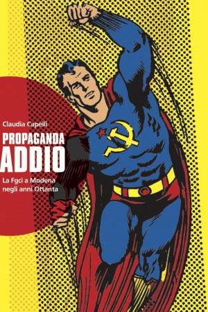 Propaganda addio. La FGCI a Modena negli anni '80