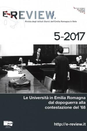 E-Review 5-2017. Le Università in Emilia Romagna dal dopoguerra alla contestazione del '68