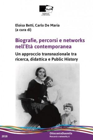 Biografie, percorsi e networks nell'Età contemporanea. Un approccio transnazionale tra ricerca, didattica e Public History