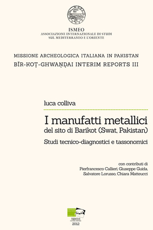 I manufatti metallici del sito di Barikot (Swat, Pakistan). Studi tecnico-diagnostici e tassonomici