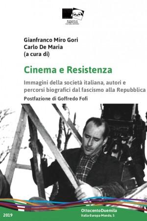 Cinema e Resistenza. Immagini della società italiana, autori e  percorsi biografici dal fascismo alla Repubblica