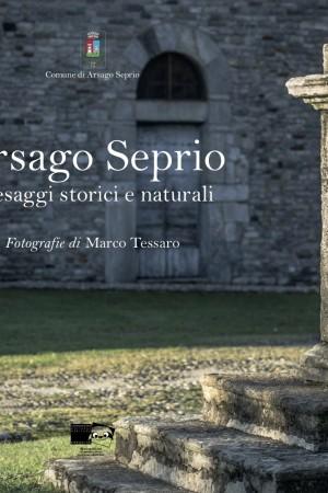 Arsago Seprio. Paesaggi storici e naturali
