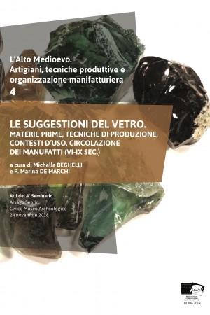Le suggestioni del vetro. Materie prime, tecniche di produzione, contesti d'uso, circolazione dei manufatti (VI-IX sec.)
