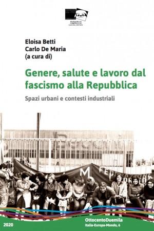 Genere, salute e lavoro dal  fascismo alla Repubblica. Spazi urbani e contesti industriali
