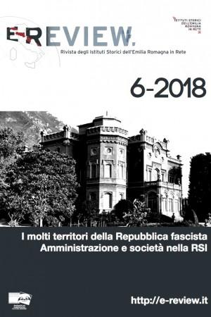 E-Review 6-2018. I molti territori della Repubblica fascista. Amministrazione e società nella RSI