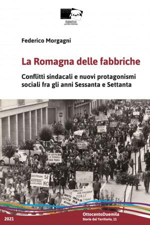 La Romagna delle fabbriche.Conflitti sindacali e nuovi protagonismi sociali fra gli anni Sessanta e Settanta